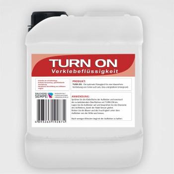 TURN ON - Die perfekte Verklebeflüssigkeit 5 Liter