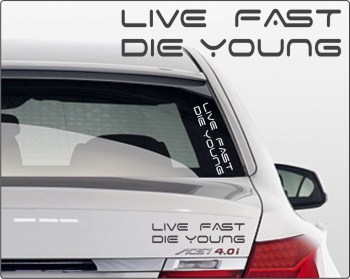 Biker Sticker -Live Fast Die Young-