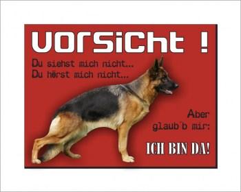 Schäferhund Schild - Vorsicht ich bin da!